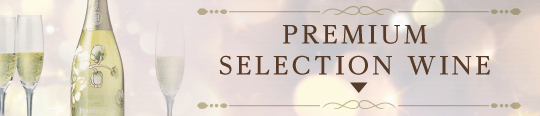 PREMIUM SELECTION WINE